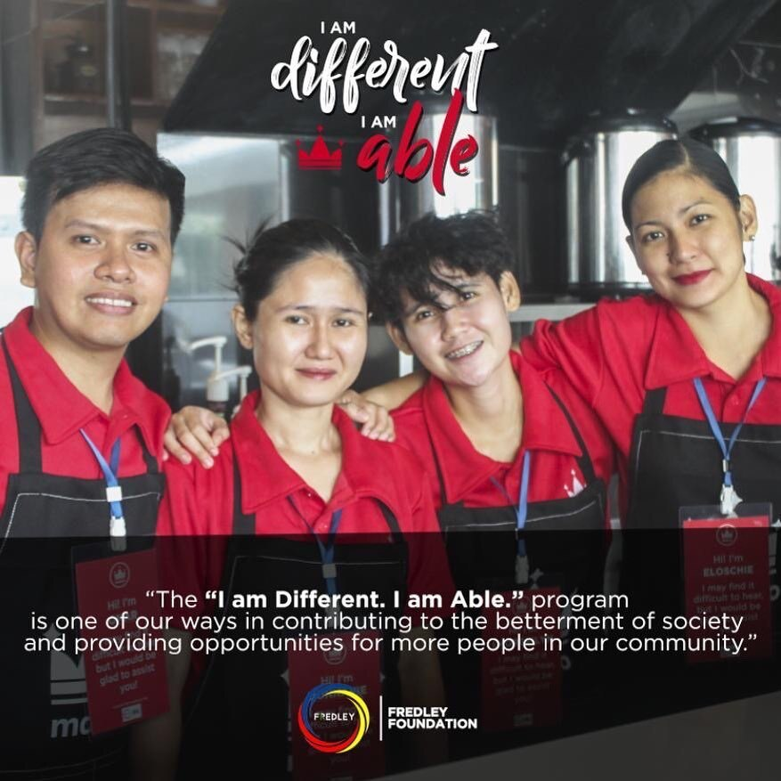 "The ""I am Different. I am Able."" program is one of our ways in contributing to the betterment of society and providing opportunities for more people in our community."